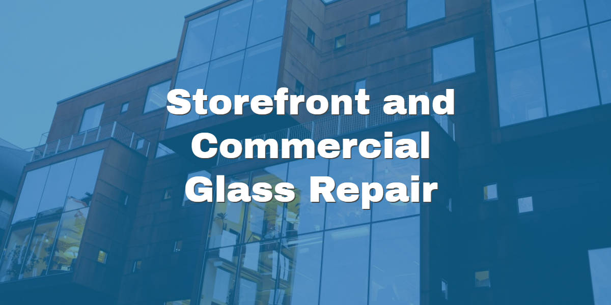 Storefront Glass Repair and Replacement Service NYC
